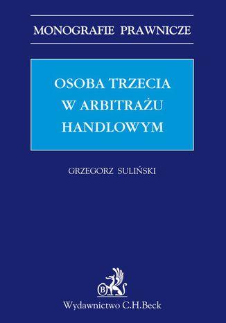 Okładka książki Osoba trzecia w arbitrażu handlowym