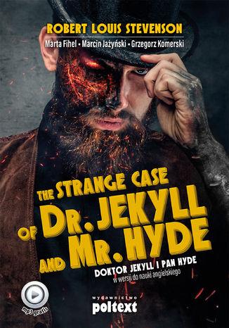 Okładka książki The Strange Case of Dr. Jekyll and Mr. Hyde. Doktor Jekyll i Pan Hyde w wersji do nauki angielskiego