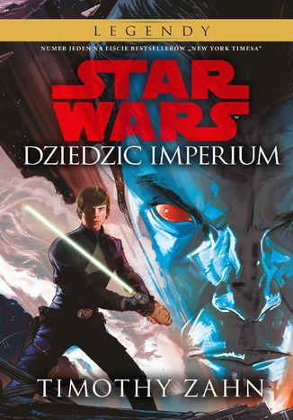 Okładka książki Star Wars. Dziedzic Imperium. Tom 1