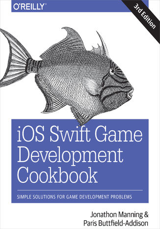 Okładka książki iOS Swift Game Development Cookbook. Simple Solutions for Game Development Problems. 3rd Edition