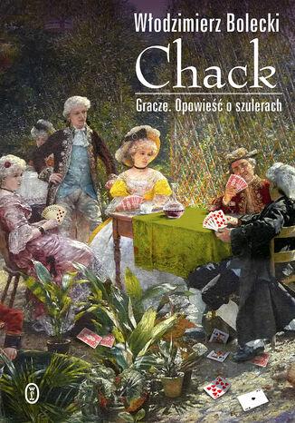 Okładka książki Chack. Gracze. Opowieść o szulerach