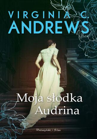 Okładka książki/ebooka Moja słodka Audrina
