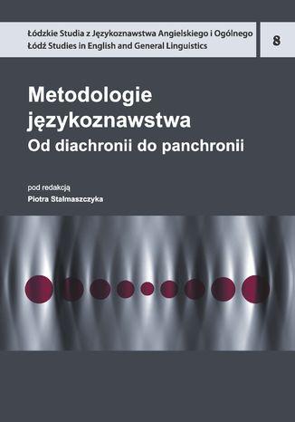 Okładka książki Metodologie językoznawstwa. Od diachronii do panchronii