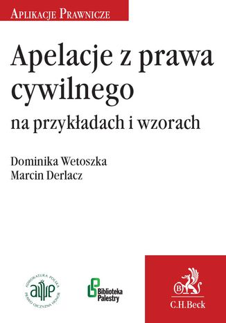 Okładka książki/ebooka Apelacje z prawa cywilnego na przykładach i wzorach