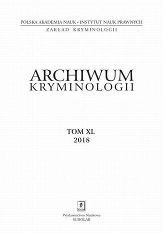 Okładka książki Archiwum Kryminologii tom XL 2018