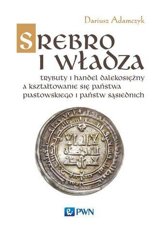Okładka książki Srebro i władza
