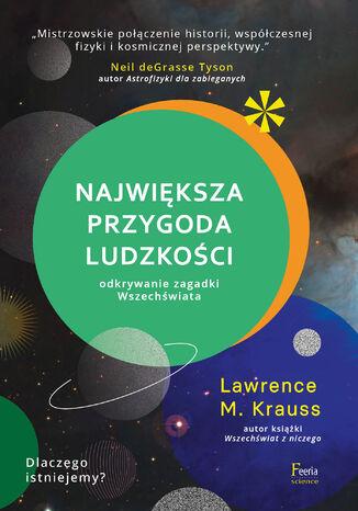 Okładka książki/ebooka Największa przygoda ludzkości. Odkrywanie zagadki wszechświata