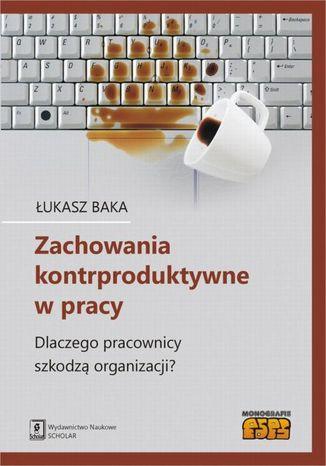 Okładka książki/ebooka Zachowania kontrproduktywne w pracy