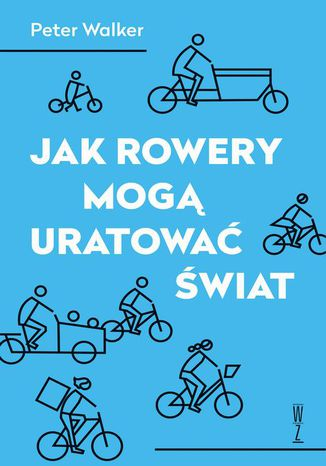 Okładka książki Jak rowery mogą uratować świat