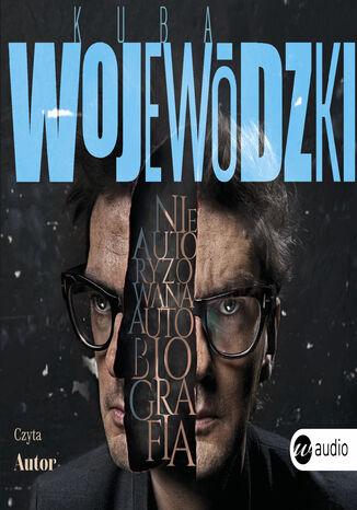 Okładka książki Kuba Wojewódzki. Nieautoryzowana autobiografia