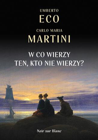 Okładka książki/ebooka W co wierzy ten, kto nie wierzy?