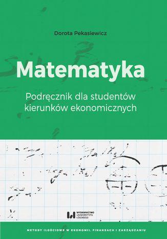 Okładka książki/ebooka Matematyka. Podręcznik dla studentów kierunków ekonomicznych