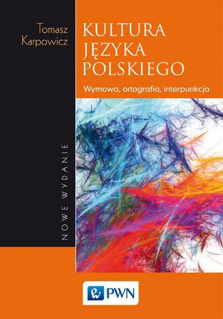 Okładka książki/ebooka Kultura języka polskiego. Wymowa, ortografia, interpunkcja