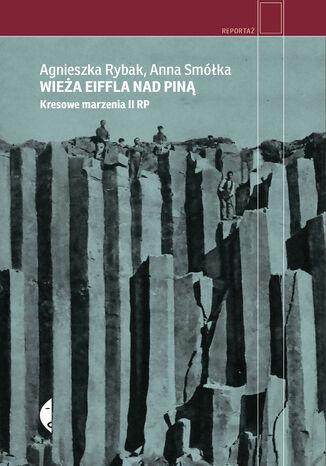 Okładka książki Wieża Eiffla nad Piną. Kresowe marzenia II RP