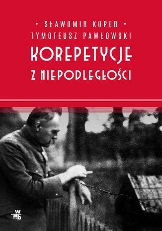 Okładka książki Korepetycje z niepodległości