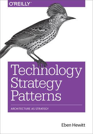 Okładka książki/ebooka Technology Strategy Patterns. Architecture as Strategy