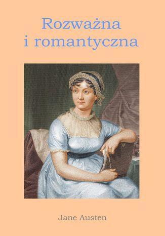 Okładka książki/ebooka Rozważna i romantyczna