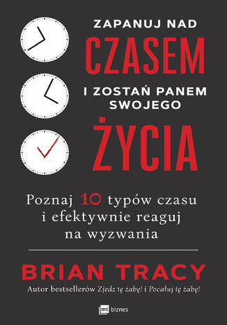 Okładka książki/ebooka Zapanuj nad czasem i zostań panem swojego życia