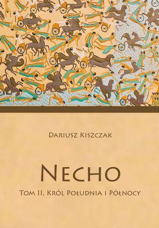 Okładka książki/ebooka Necho. Tom 2: Król Południa i Północy