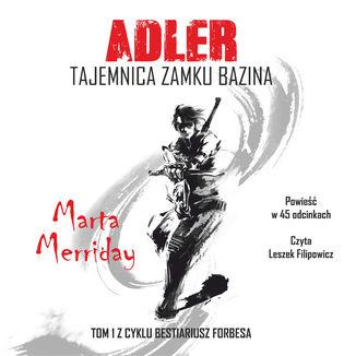 Okładka książki Adler. Tajemnica Zamku Bazina