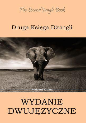 Okładka książki Druga Księga Dżungli. Wydanie dwujęzyczne angielsko-polskie