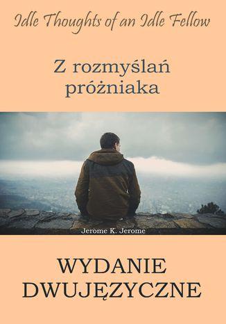 Okładka książki Z rozmyślań próżniaka. Wydanie dwujęzyczne angielsko-polskie