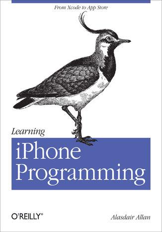 Okładka książki/ebooka Learning iPhone Programming. From Xcode to App Store