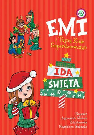 Okładka książki Emi i Tajny Klub Superdziewczyn. Idą święta