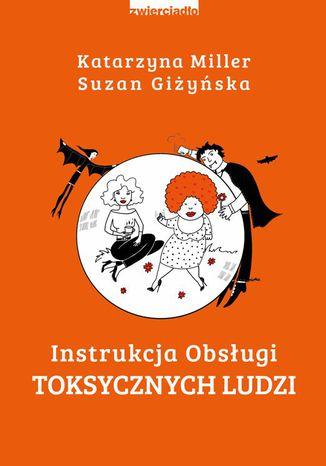 Okładka książki/ebooka Instrukcja obsługi toksycznych ludzi