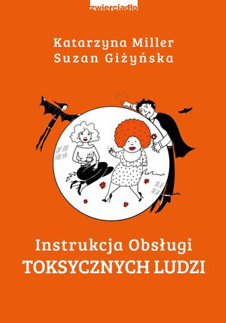Okładka książki Instrukcja obsługi toksycznych ludzi