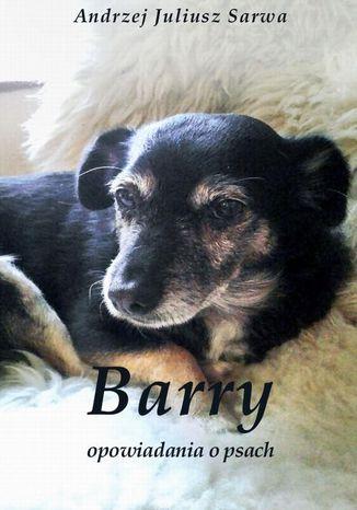 Okładka książki/ebooka Barry. Opowiadania o psach