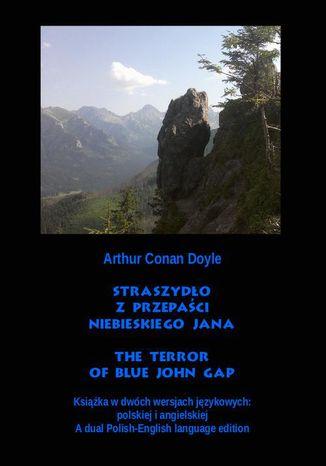 Okładka książki Straszydło z Przepaści Niebieskiego Jana. The Terror of Blue John Gap