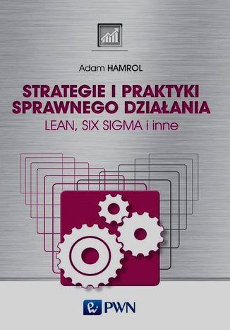 Okładka książki/ebooka Strategie i praktyki sprawnego działania Lean Six Sigma i inne