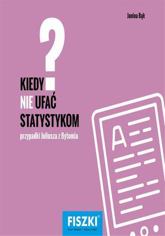 Okładka książki/ebooka Kiedy nie ufać statystykom?