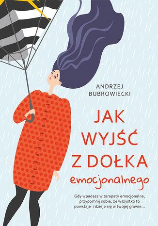 Okładka książki Jak wyjść z dołka emocjonalnego