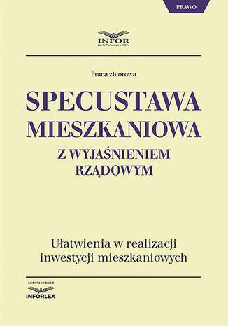 Okładka książki Specustawa mieszkaniowa z wyjaśnieniem rządowym