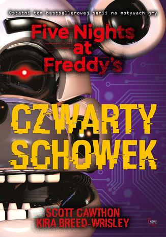 Okładka książki Five Nights at Freddys (Tom 3). Czwarty schowek