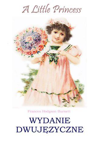 Okładka książki  Little Princess. Wydanie dwujęzyczne z gratisami