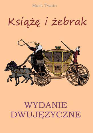 Okładka książki Książę i żebrak. Wydanie dwujęzyczne z gratisami