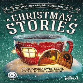 Okładka książki Christmas Stories. Opowiadania świąteczne w wersji do nauki angielskiego
