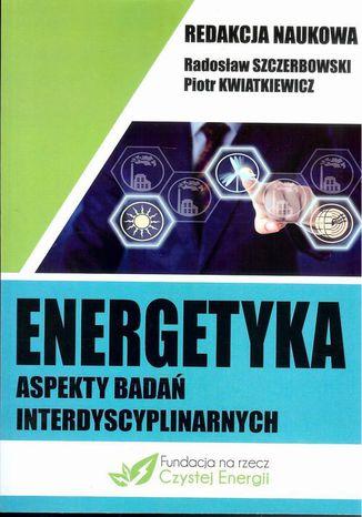 Okładka książki Energetyka aspekty badań interdyscyplinarnych