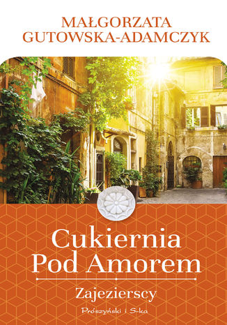 Okładka książki/ebooka Cukiernia Pod Amorem. Zajezierscy