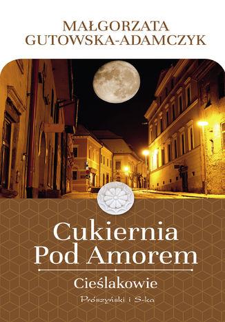 Okładka książki/ebooka Cukiernia Pod Amorem. Cieślakowie