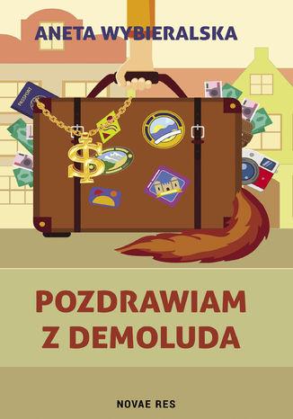 Okładka książki/ebooka Pozdrawiam z Demoluda