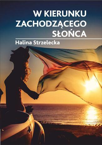 Okładka książki/ebooka W kierunku zachodzącego słońca