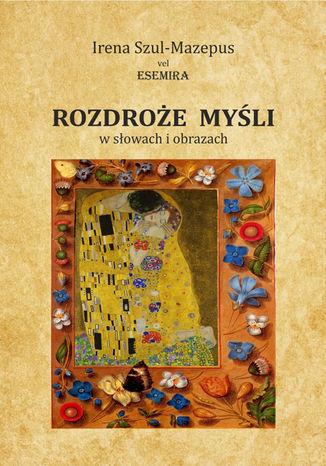Okładka książki/ebooka Rozdroże myśli w słowach i obrazach. Tom II