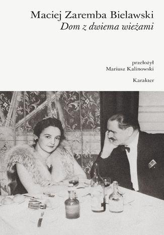 Okładka książki/ebooka Dom z dwiema wieżami