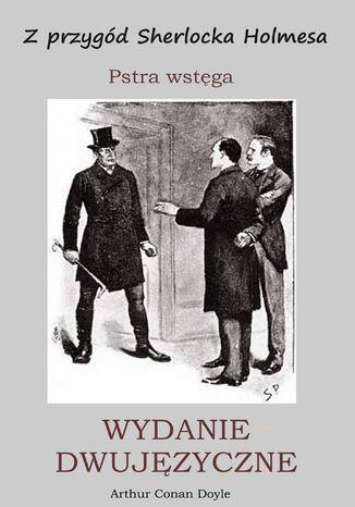 Okładka książki  WYDANIE DWUJĘZYCZNE - Z przygód Sherlocka Holmesa. Pstra wstęga