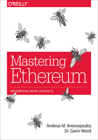 Okładka książki Mastering Ethereum. Building Smart Contracts and DApps