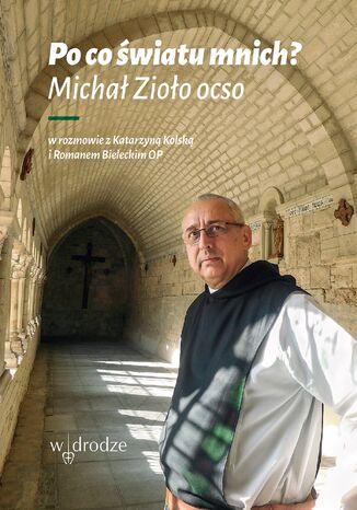 Okładka książki Po co światu mnich?